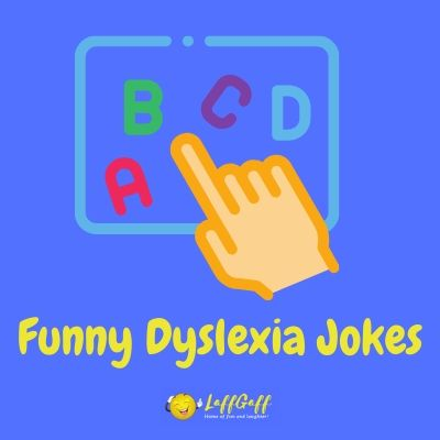 Featured image for a page of funny dyslexia jokes.