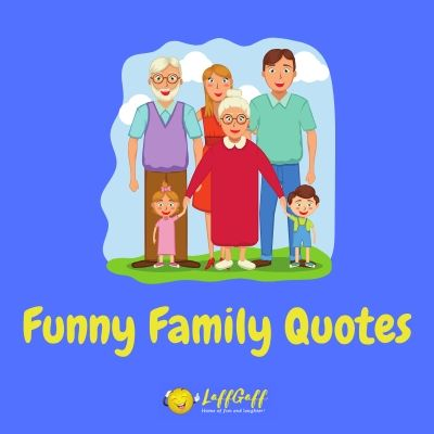 Featured image for a page of funny family quotes and sayings