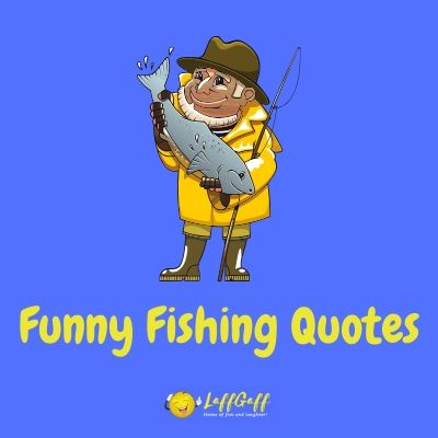 Featured image for a page of funny fishing quotes and sayings.