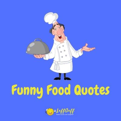 Featured image for a page of funny quotes about food.