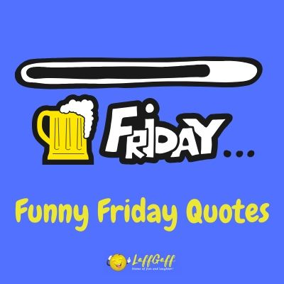 Featured image for a page of funny quotes about Friday.