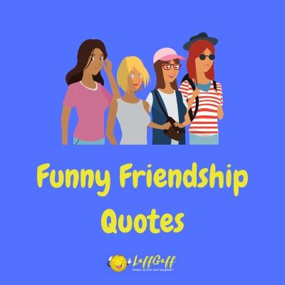 Featured image for a page of funny quotes about friendship and being best friends.