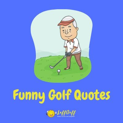 Featured image for a page of funny golf quotes and sayings.
