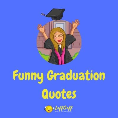 Featured image for a selection of funny quotes about graduation.