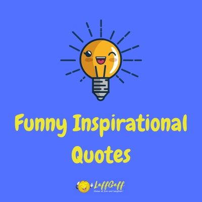 Featured image for a page of funny inspirational quotes.