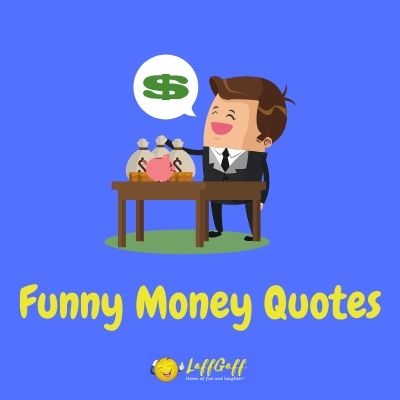 Featured image for a page of funny money quotes.