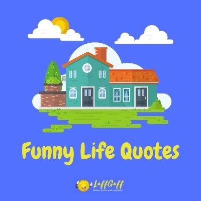 Featured image for a page of funny quotes about life.