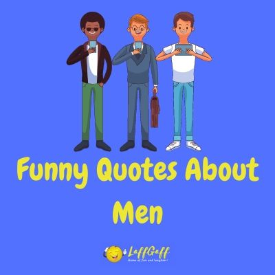 Featured image for a page of funny quotes about men.