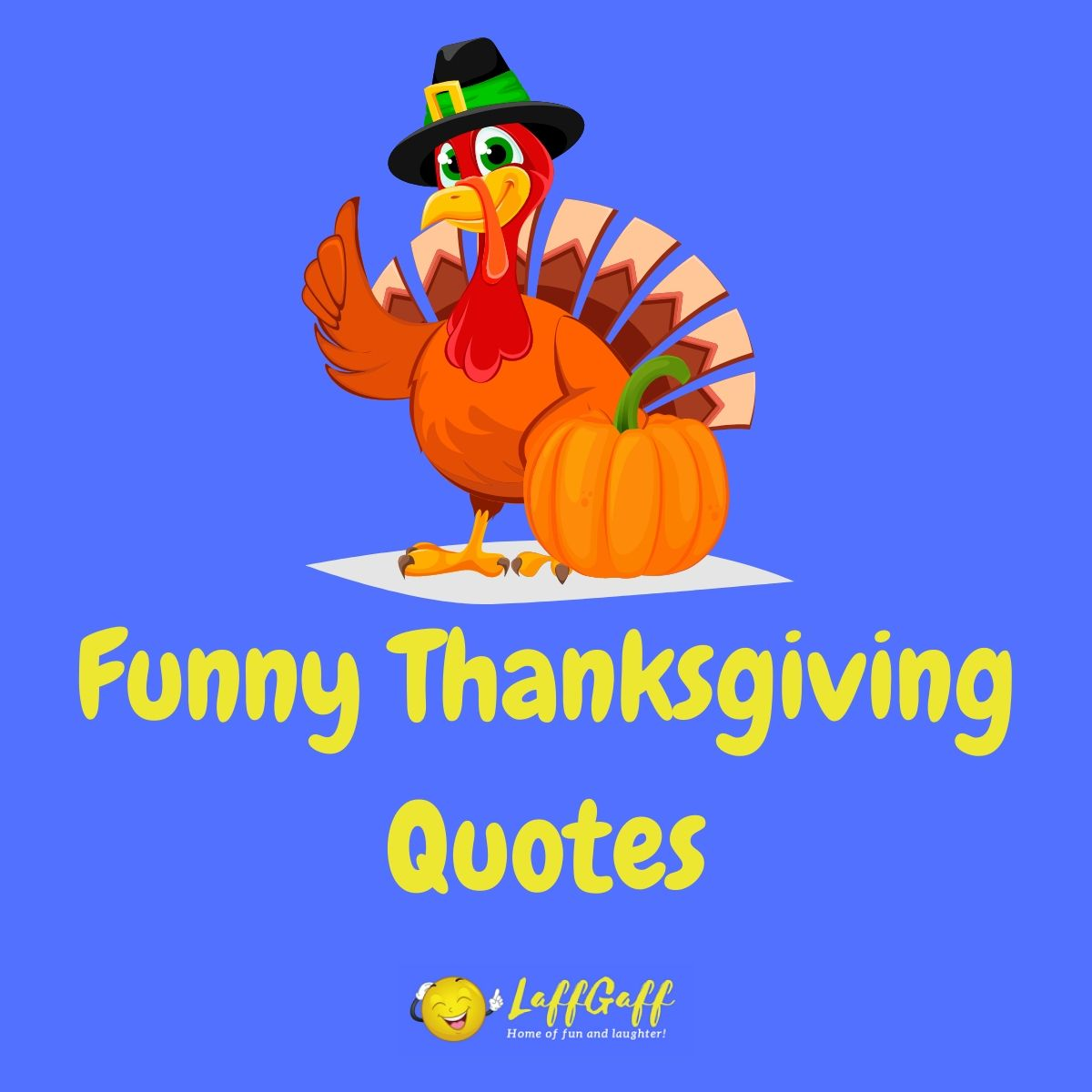 Featured image for a page of funny Thanksgiving quotes and sayings.
