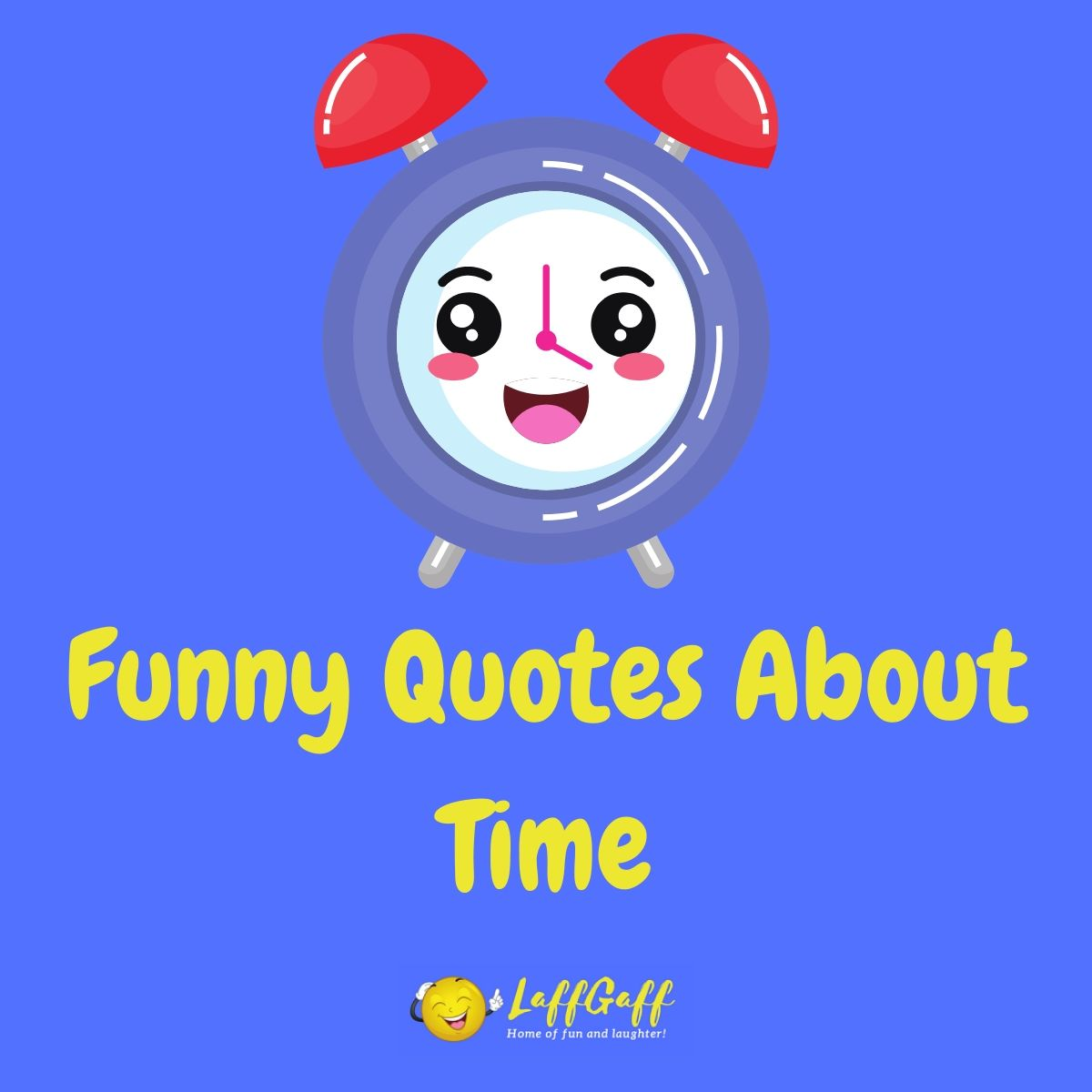 Featured image for a page of funny quotes about time.