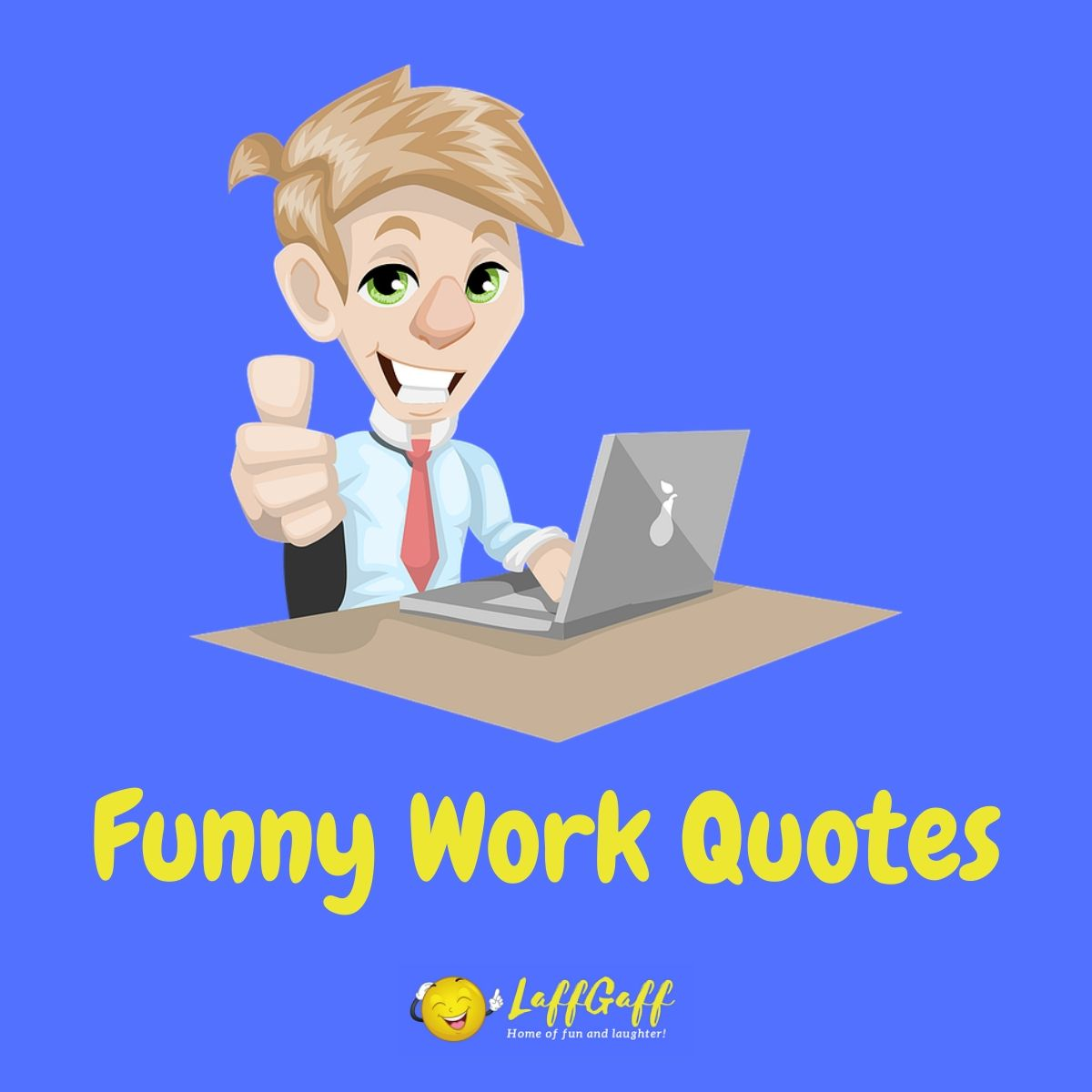 Featured image for a page of funny work quotes.