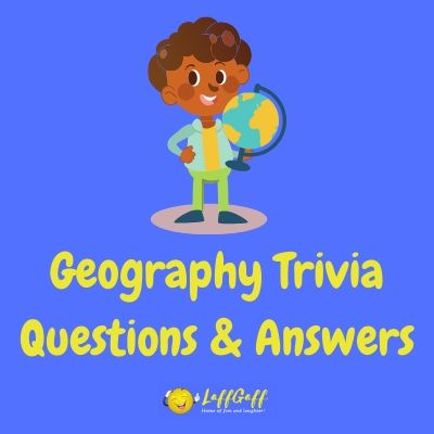 Featured image for a page of geography trivia questions with answers.