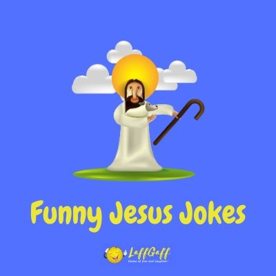 Featured image for a page of funny Jesus jokes.