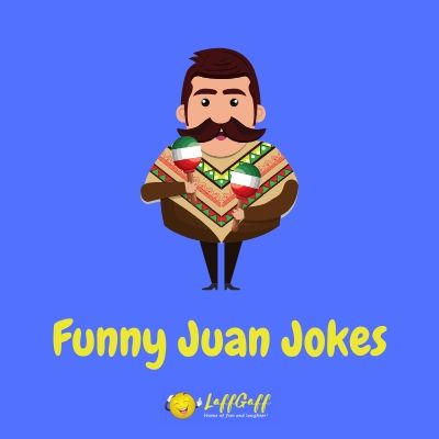 Featured image for the Juan and only collection of funny Juan jokes you could ever need!