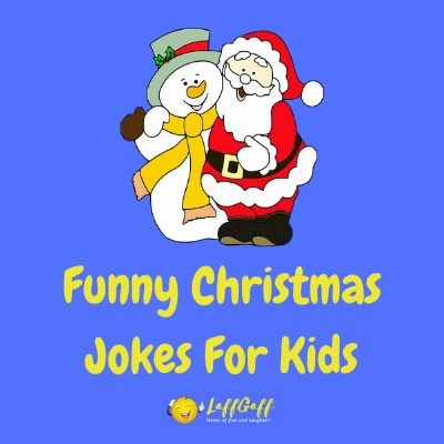 51 Funny Christmas Jokes For Kids Festive Humor Laffgaff