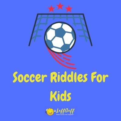 Featured image for a selection of fun soccer riddles for kids (and big kids!)