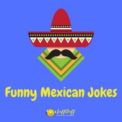 Featured image for a page of the best funny Mexican jokes.