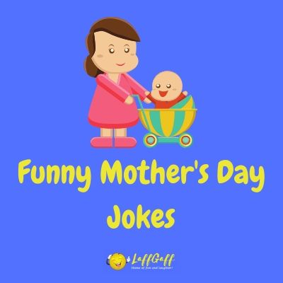 Featured image for a page of funny Mother's Day jokes.