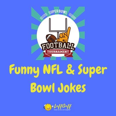 Featured image for a page of funny NFL and Superbowl jokes.
