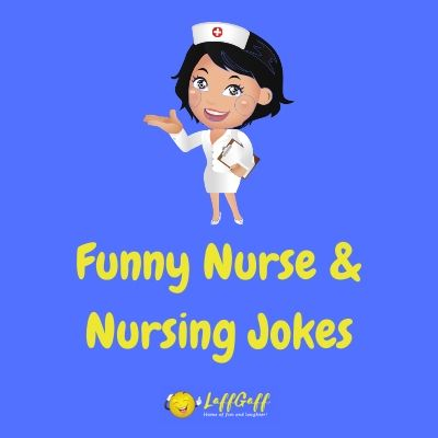 Featured image for a page of funny nurse jokes and other nursing humor.