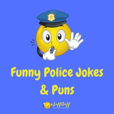 Featured image for an arresting collection of funny police jokes and puns - completely free of charge!