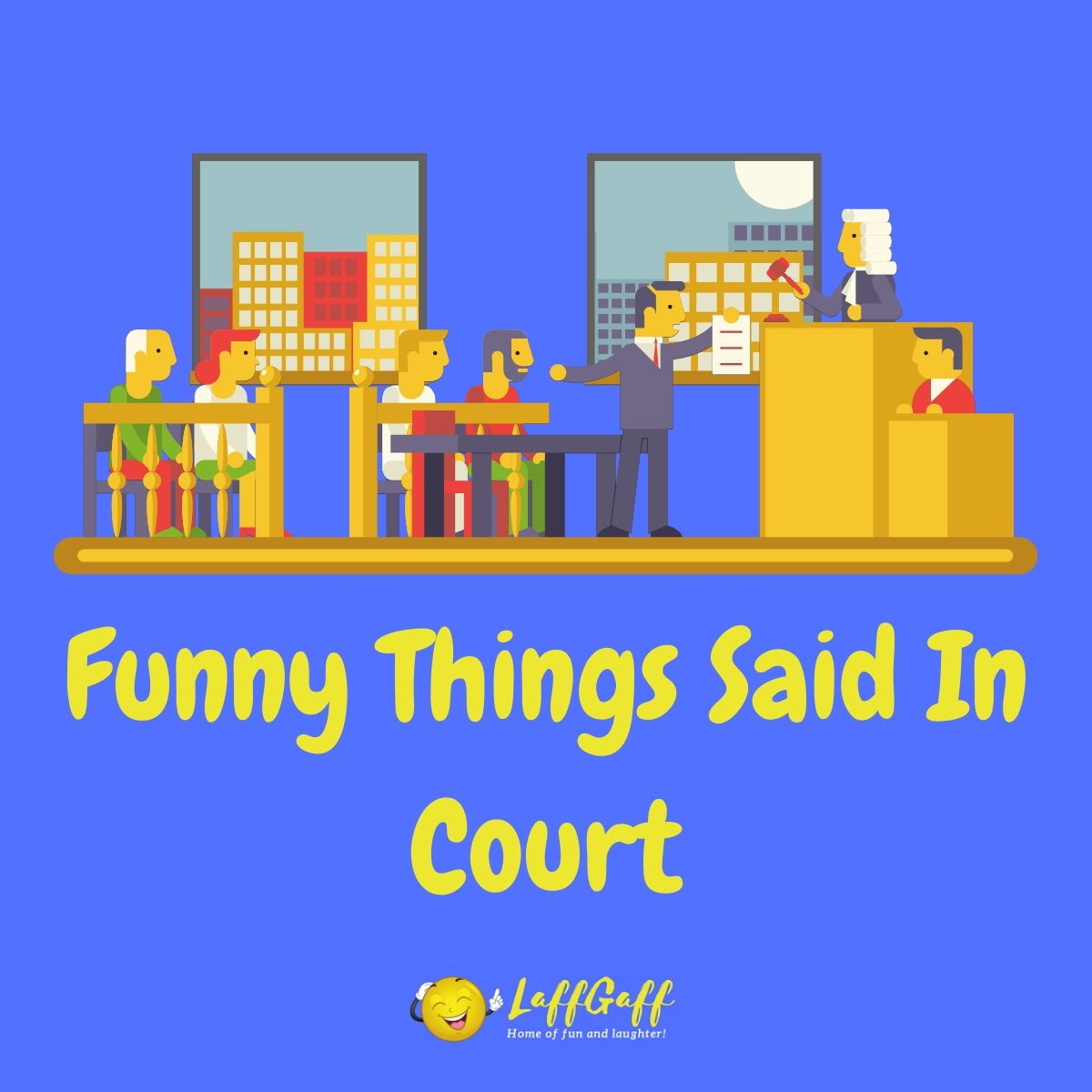 Featured image for a page of stupid funny things said in court.