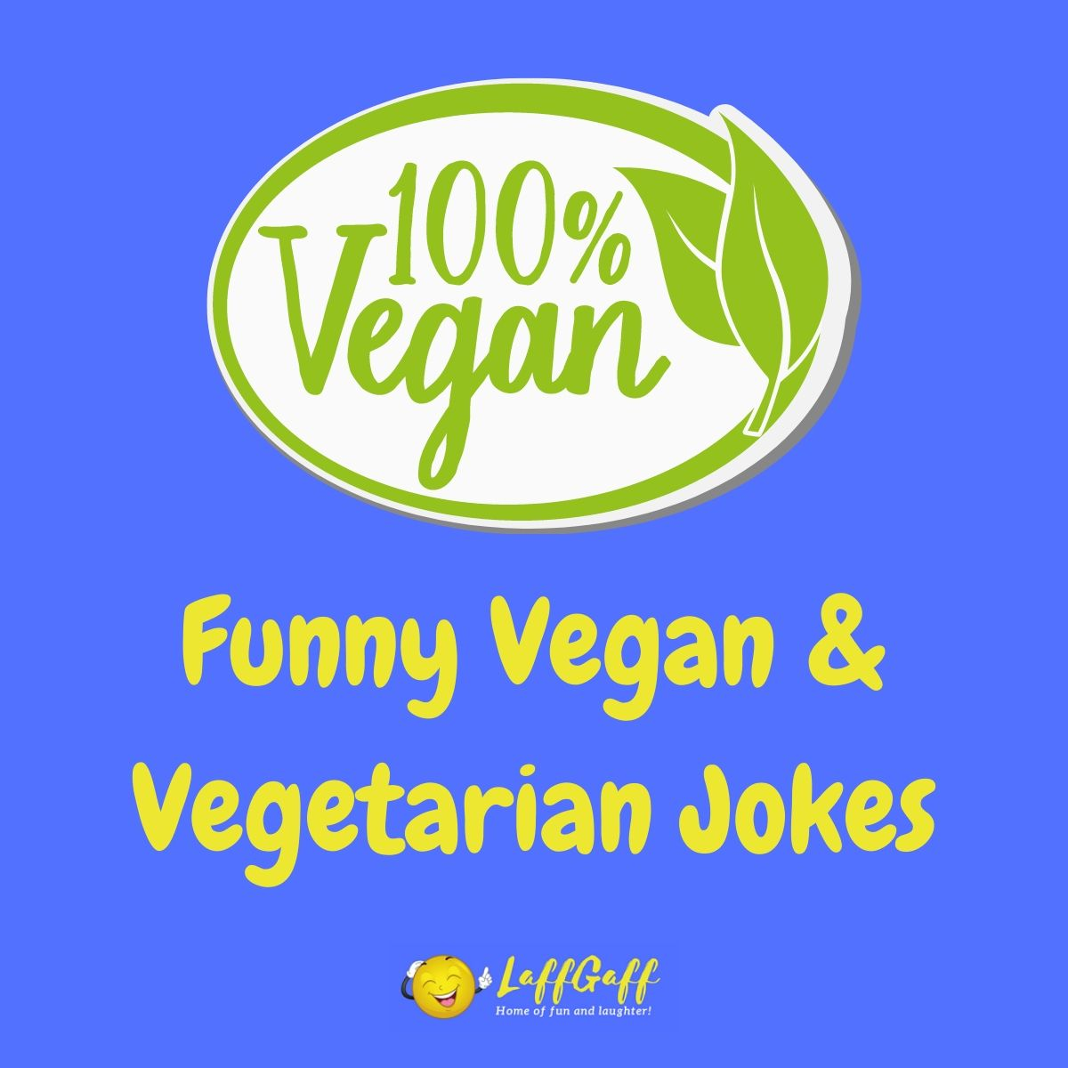 Featured image for a page of funny vegetarian jokes and vegan jokes.