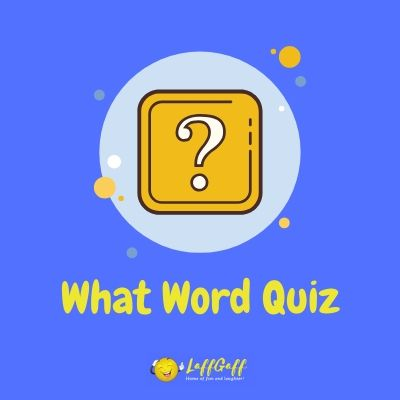 Featured image for a page of what word quiz questions.