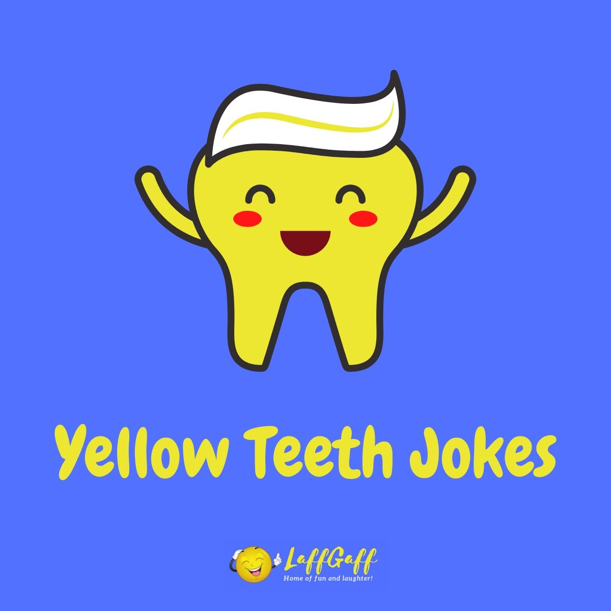 Featured image for a page of yellow teeth jokes.
