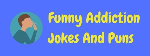 Header image for a page of funny addiction jokes and puns.