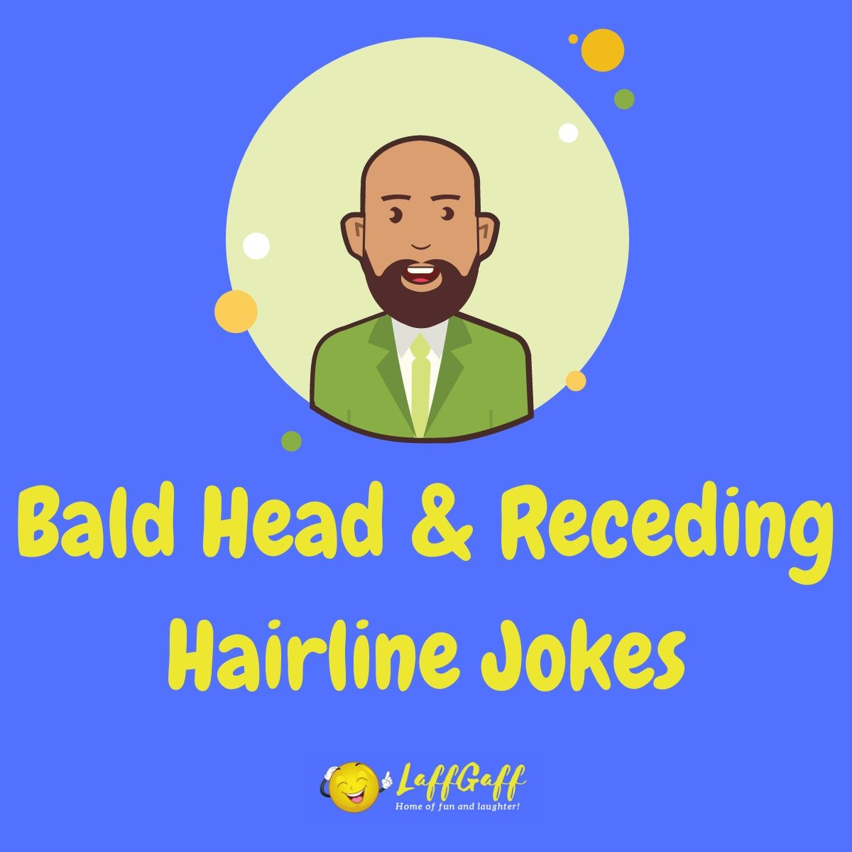 Featured image for a page of bald head and receding hairline jokes and one liners.