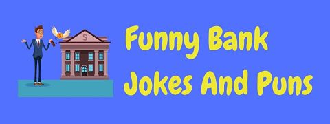 Header image for a page of funny bank jokes and puns.