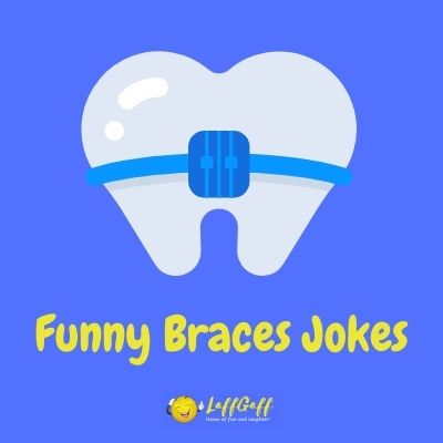 Featured image for a page of funny braces jokes and puns.
