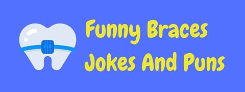 Header image for a page of funny braces jokes and puns.