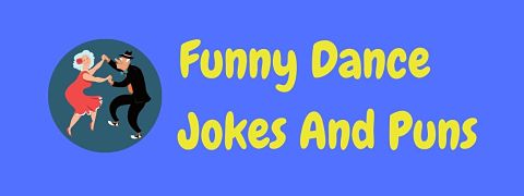 Header image for a page of funny dancing and dance jokes.