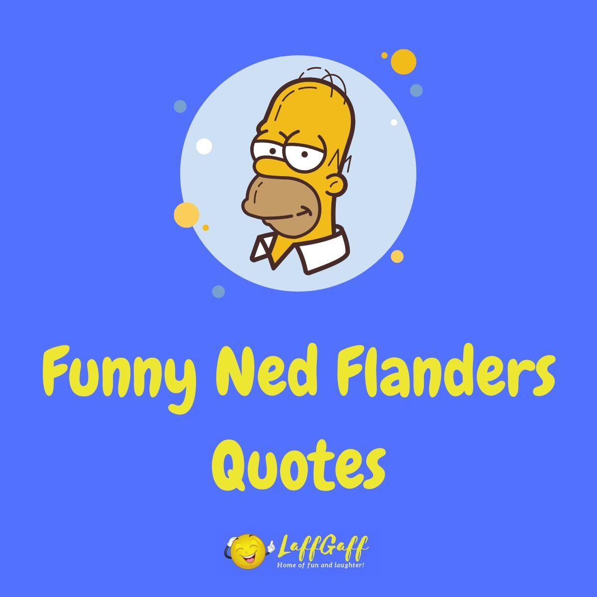 37 Funny Ned Flanders Quotes - The Wisdom Of Ned Flanders!