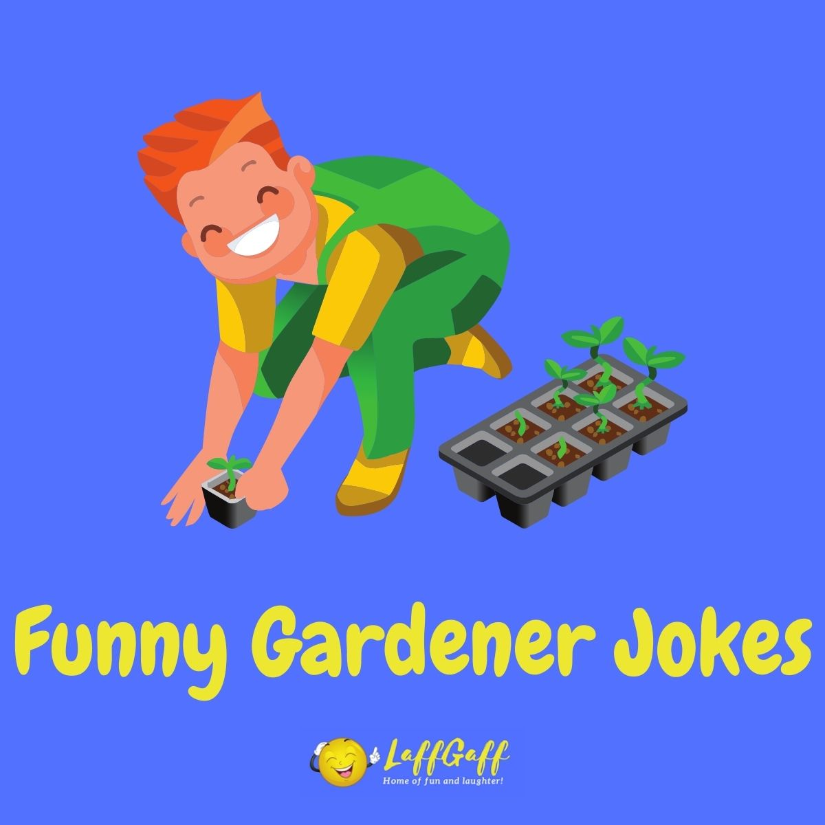 Featured image for a page of funny garden and gardener jokes.