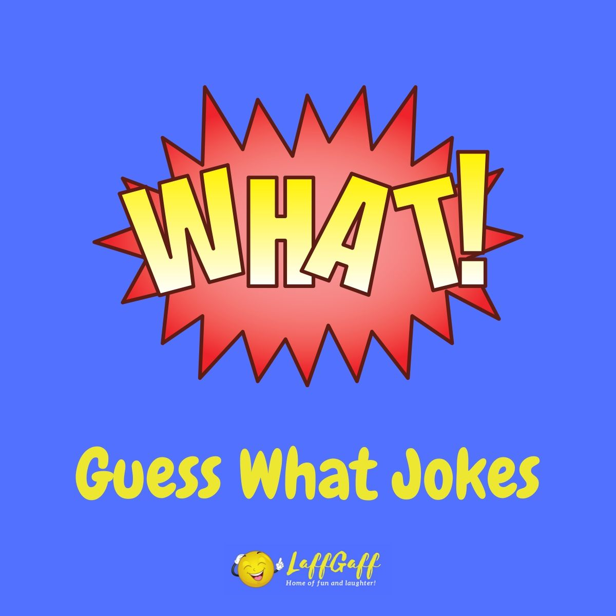Featured image for a page of funny guess what jokes.