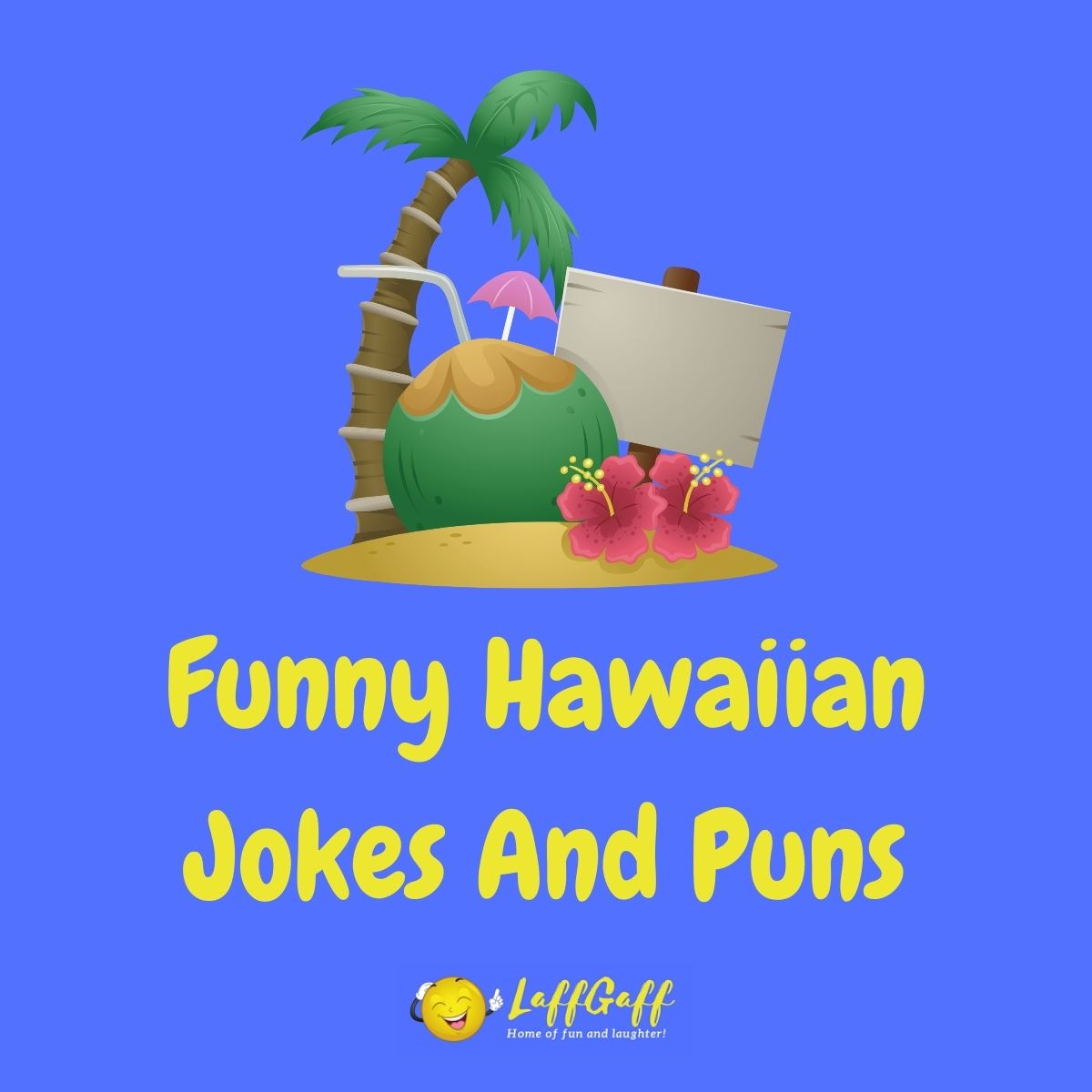 Featured image for a page of funny Hawaii jokes and puns.