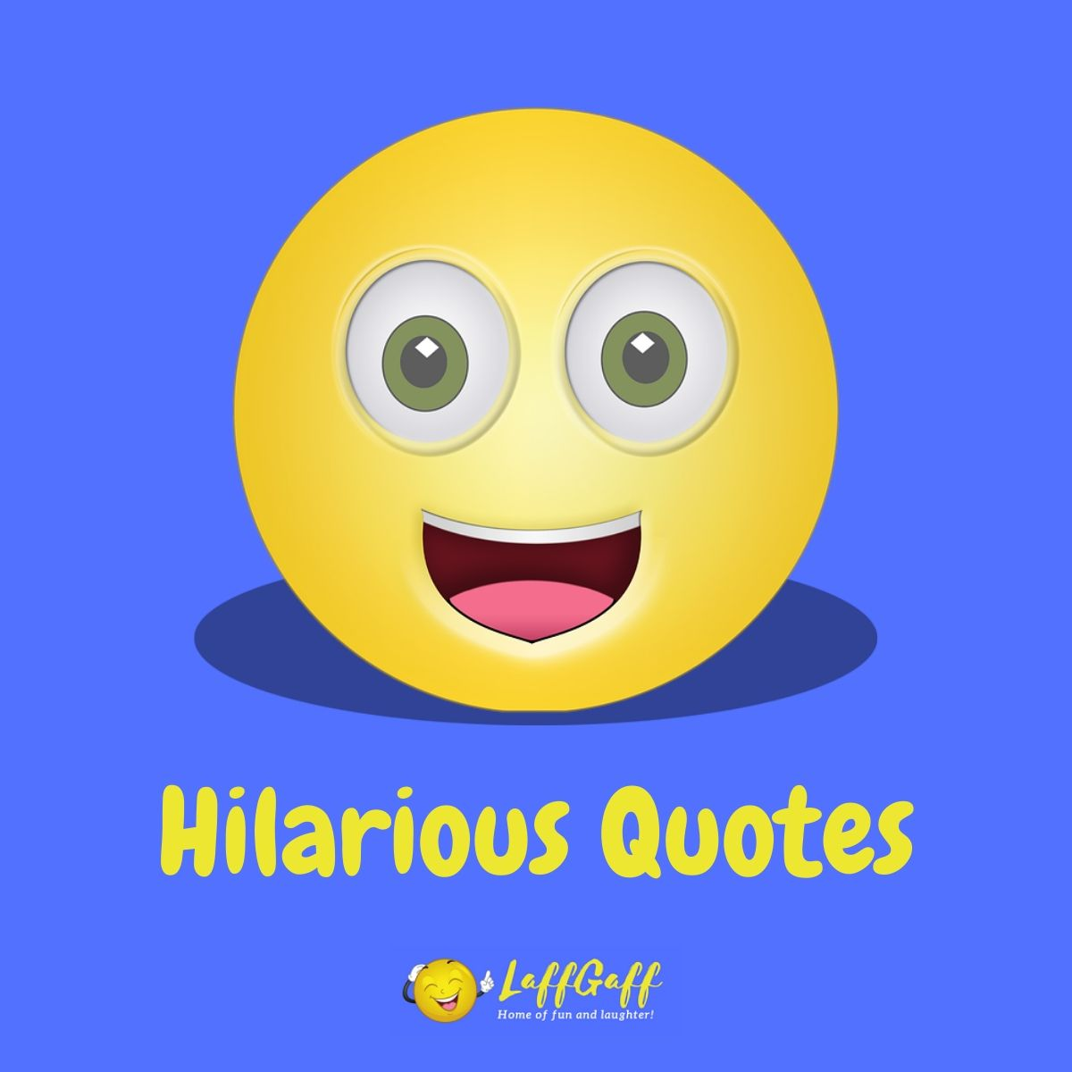 Featured image for a page of hilarious quotes and sayings.