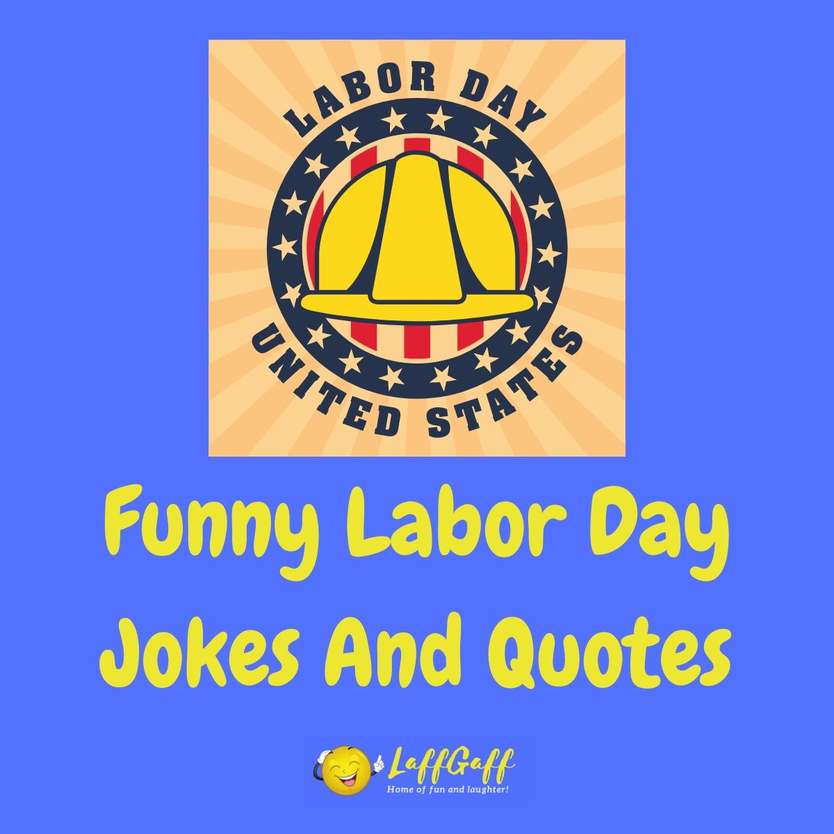 Featured image for a page of funny Labor Day jokes and quotes.