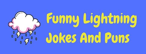 Header image for a page of funny lightning puns and jokes.