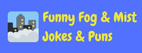 Header image for a page of funny mist and fog jokes and puns.