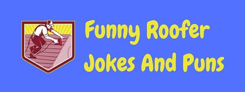 Header image for a page of funny roof jokes and roofer jokes.