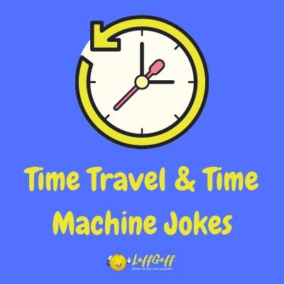 Featured image for a page of funny time travel jokes and time machine jokes.