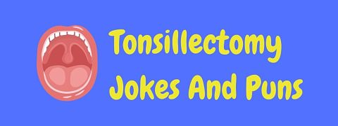 Header image for a page of funny tonsillectomy jokes and puns.
