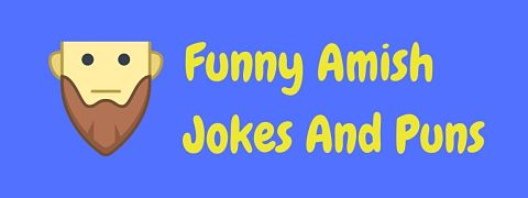 Header image for a page of funny Amish jokes and puns.