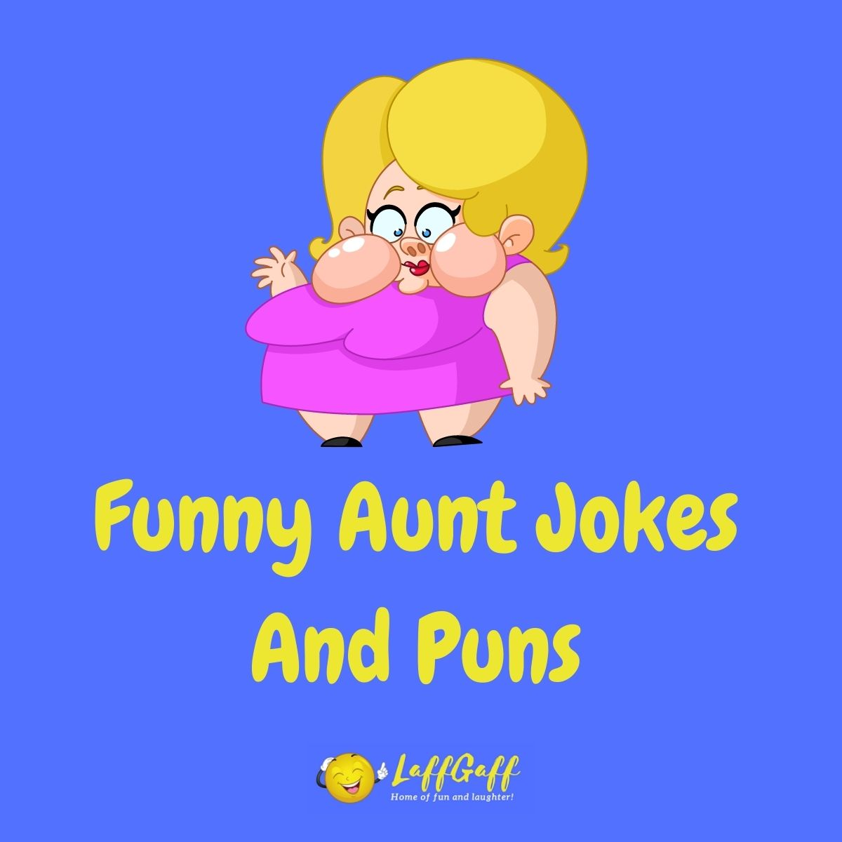 Featured image for a page of funny aunt jokes and puns.