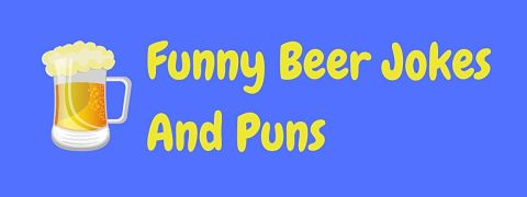 Header image for a page of funny beer jokes and puns.