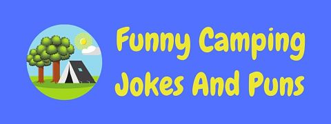 Header image for a page of funny camping jokes and puns.